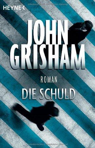 Buchseite und Rezensionen zu 'Die Schuld: Roman' von John Grisham