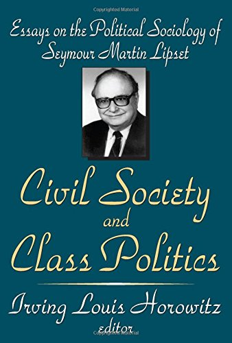 Civil Society and Class Politics: Essays on the Political Sociology of Seymour Martin Lipset