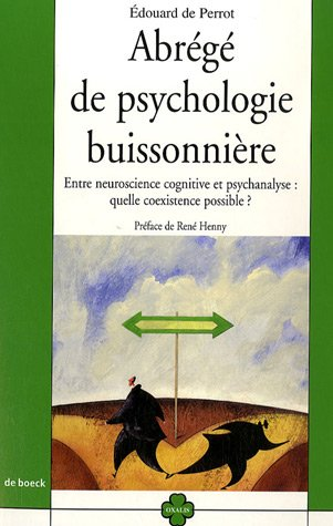 Abrégé de psychologie buissonnière : Entre neuroscience cognitive et psychanalyse : quelle coexistence possible ?