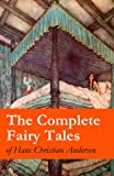 The Complete Fairy Tales of Hans Christian Andersen: 127 Fairy Tales in one volume