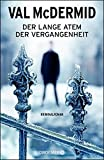 Der lange Atem der Vergangenheit: Kriminalroman