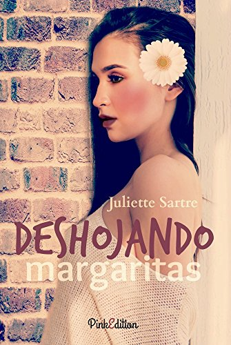 Deshojando margaritas por Juliette Sartre