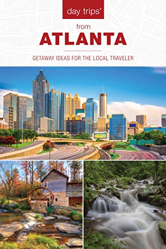 Day Trips® from Atlanta: Getaway Ideas for the Local Traveler (Day Trips Series) (English Edition)