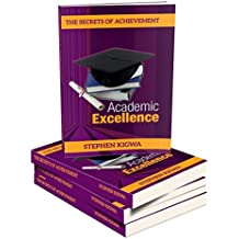 The Secrets of Achievement: Academic Excellence (English Edition)