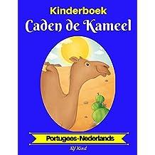 Kinderboek: Caden de Kameel (Portugees-Nederlands) (Portugees-Nederlands Tweetalig kinderboek Book 2)