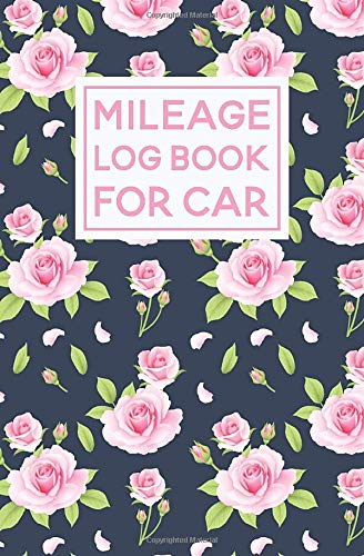 Mileage Log Book For Car: Floral Rose Pattern Cover Design   Expense Tracker Notebook Floral Dome