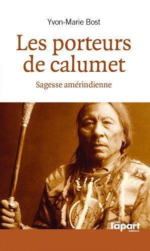 LES PORTEURS DE CALUMET, SAGESSE AMERINDIENNE