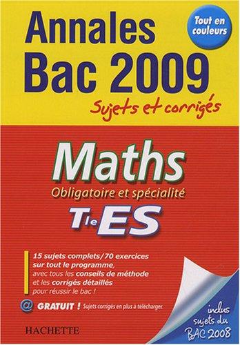 Maths Obligatoire et spécialité Tle ES : Sujets et corrigés