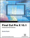 Apple Pro Training Series: Final Cut Pro X 10.1: Professional Post-Production
