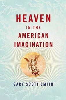 Heaven in the American Imagination par [Smith, Gary Scott]