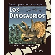 Los dinosaurios: Cuento para leer a oscuras (Primeros Lectores (1-5 Años) - Cuentos Para Leer A Oscuras)