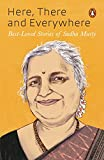 #4: Here, There and Everywhere: Best-Loved Stories of Sudha Murty