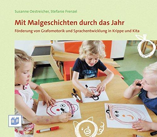 urch das Jahr: Förderung von Grafomotorik und Sprachentwicklung in Krippe und Kita ()