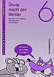Übung macht den Meister, 5./6. Schuljahr, neue Rechtschreibung, 6. Schuljahr - Edmund Wetter