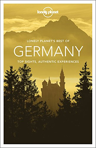 Lonely Planet Best of Germany: Top sights, authentic experiences (Best of Guides)