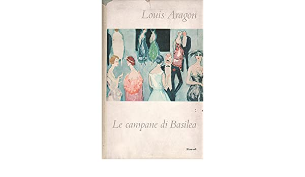 Le Campane Di Basilea.Amazon It Le Campane Di Basilea Louis Aragon Libri