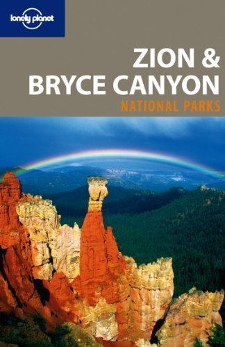 Lonely Planet Zion & Bryce Canyon National Parks by Sara Benson 2nd (second) Edition (3/1/2011)