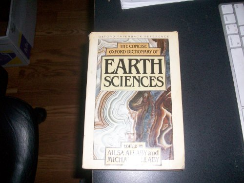 The Concise Oxford Dictionary of Earth Sciences (Oxford Paperback Reference)