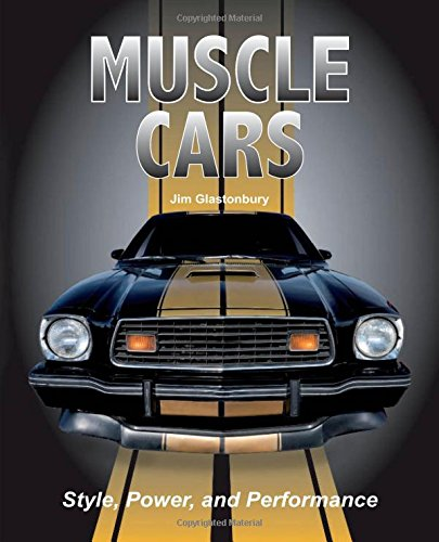 Muscle Cars: Style, Power, and Performance por Jim Glastonbury
