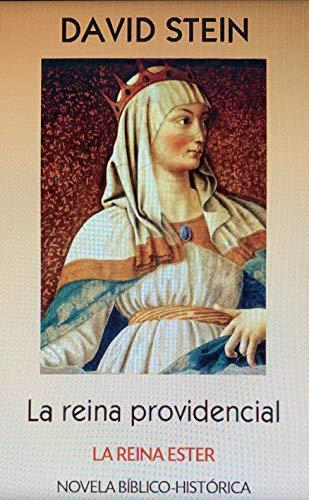 La reina Ester: La reina providencial (Antiguo Testamento nº 14)