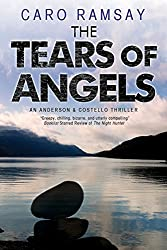 Tears of Angels, The: A Scottish police procedural (An Anderson & Costello Mystery Book 6)