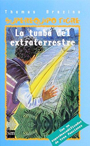 La tumba del extraterrestre (Equipo tigre) por Thomas Brezina