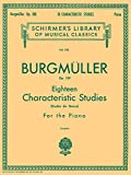 Burgmuller: Eighteen Characteristic Studies for the Piano, Op. 109 (Schirmer's Library of Musical Classics) (Schimer's Library of Musical Classics, Vol. 752)
