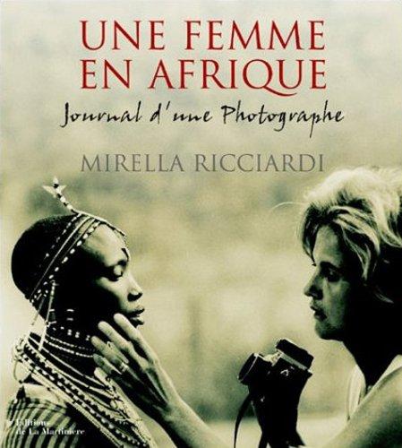 Une femme en Afrique : Journal d'une...
