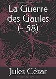 La Guerre des Gaules (- 58)