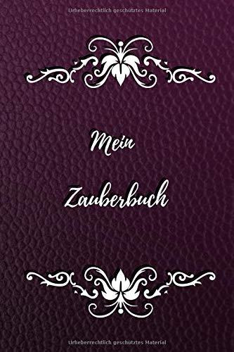 Mein Zauberbuch: das magische Notizbuch für Zauberer - Hexen - Magier | 100 Seiten liniert für Notizen, Zaubersprüche, Rezepte und mehr | Lederoptik lila