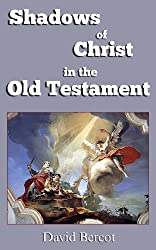 Shadows of Christ in the Old Testament