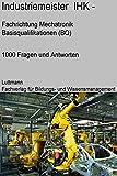 Industriemeister/-in Mechatronik (IHK) Trainings-/Prüfungssoftware: Mit Sicherheit zum Erfolg!