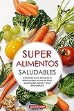 Super Alimentos saludables para acelerar el metabolismo, bajar de peso, mantenerte joven y tener mas energia (bajar de peso, acelerar el metabolismo, aumentar el metabolismo)