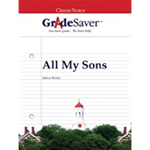 GradeSaver(tm) ClassicNotes All My Sons (English Edition)