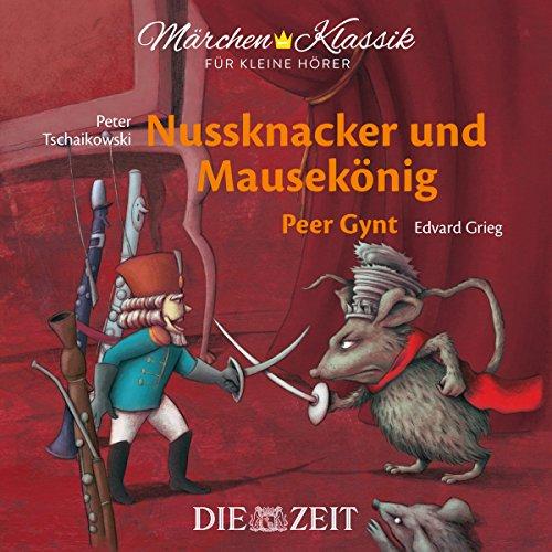 Märchen-Klassik für kleine Hörer: Nussknacker und Mausekönig & Peer Gynt (Märchen-Klassik für...