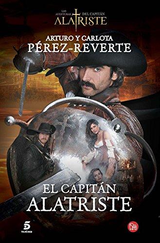 El Capitan Alatriste (Las Aventuras Del Capitan Alatriste) por Arturo Perez-Reverte