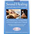 Sound Healing: Vibrational Healing With Ohm Tuning Forks: A Practical Application Manual