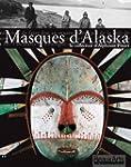 Masques d'Alaska, la collection d'Alp...