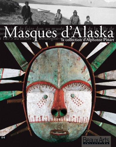 Masques d'Alaska, la collection d'Alphonse Pinart par Collectif
