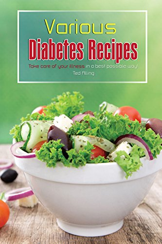 Various Diabetes Recipes: Take care of your illness in a best possible way! (English Edition)