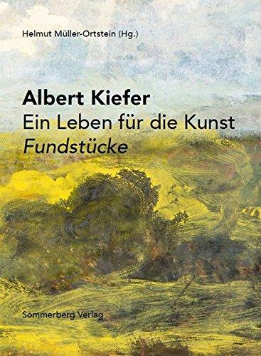 Albert Kiefer Ein Leben für die Kunst Fundstücke - Kiefer Leben