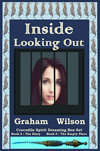Inside Looking Out: Crocodile Spirit Dreaming Books 2 and 3 (English Edition)