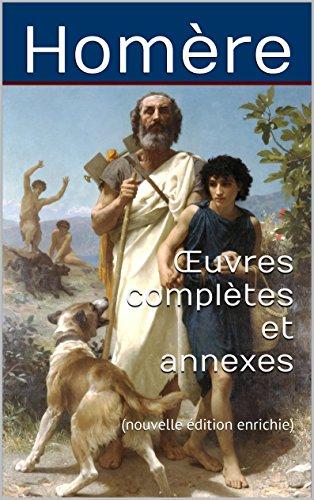 Oeuvres complètes et annexes: (nouvelle édition enrichie) par Homère