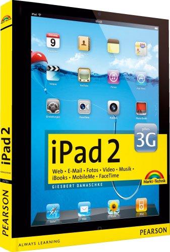iPad 2: Web. E-Mail. Fotos. Video. Musik. iBooks. MobileMe. FaceTime