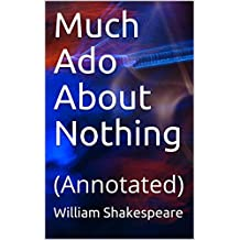Much Ado About Nothing: (Annotated) (English Edition)