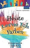 Heute Lerne Ich Farben - Deutsch & Koreanisch [Bilingual] (MyFirstEbook 2)