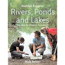 Rivers, Ponds and Lakes (Habitat Explorer) (English Edition)