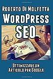 WordPress SEO: Come ottimizzare un articolo per Google