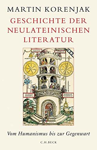 Geschichte der neulateinischen Literatur: Vom Humanismus bis zur Gegenwart