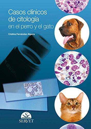 Casos clínicos de citología en el perro y el gato - Libros de veterinaria - Editorial Servet por Cristina Fernández Algarra